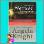 สิเน่หาสู่อนาคต Warrior(The Time Hunters) แองเจล่า ไนท์(Angela Knight) เชราญ่า คริสตัล พับลิชชิ่ง