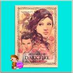 ไฟรักรัตติกาล Dark Fire (Dark #6) คริสติน ฟีแฮน (Christine Feehan) พิมพ์ทอง เพิร์ล พับลิชชิ่ง