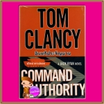 อินทรีประจัญบาน Command Authority (A Jack Ryan Novel Book 9) ทอม แคลนซี่(Tom Clancy) สุวิทย์ ขาวปลอด วรรณวิภา