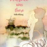 วันที่มาร์นีไม่อยู่ When Marnie Was There โจแอน จี. โรบินสัน (Joan G. Robinson) ธิดารัตน์ เจริญชัยชนะ เอิร์นเนส พับลิชชิ่ง Earnest Publishing
