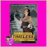 ไร้กาลเวลา ชุด ร่มพิทักษ์ เล่ม 5 Timeless (Parasol Protectorate #5) เกล แคร์ริเกอร์ (Gail Carriger) มัณฑุกา แก้วกานต์