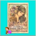 ตำนานรัตติกาล Dark Legend (Dark #8) คริสติน ฟีแฮน (Christine Feehan) สิริญญ์ เพิร์ล พับลิชชิ่ง